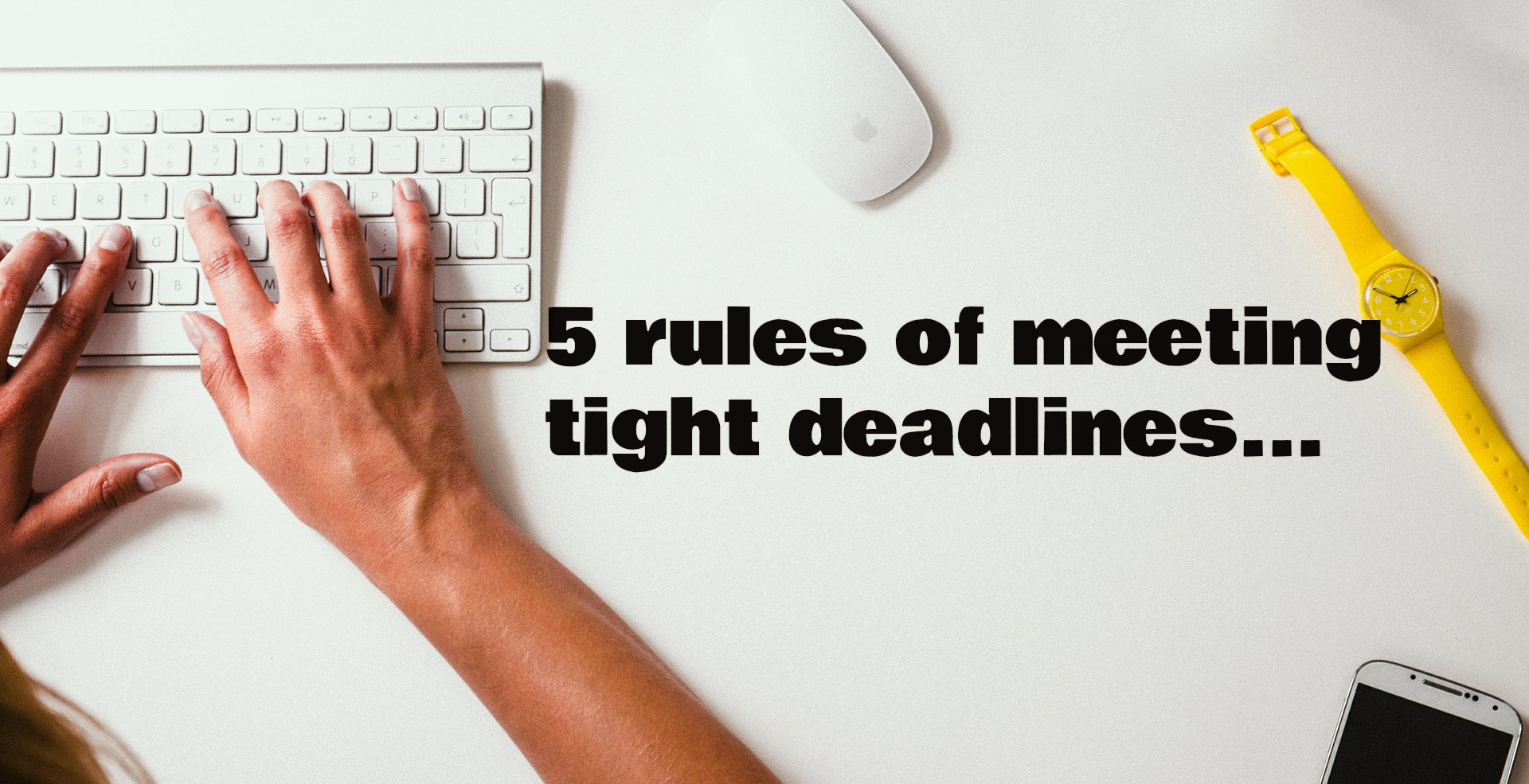 how to meet a tight deadline